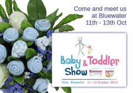 We're going to be at the Baby and Toddler Show at Bluewater!